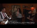 ACOUSTIC DREAMS LADY MACBAD