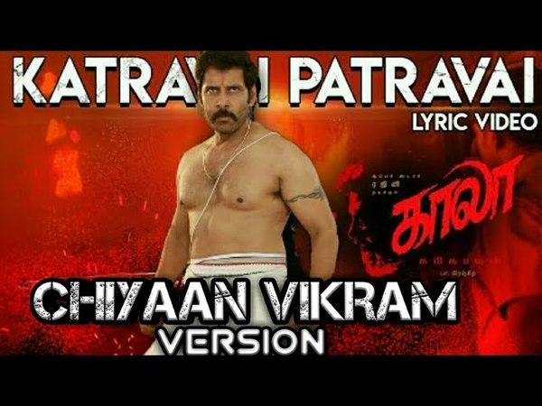 Katravai patravai Kaala song _Chiyaan Vikram version |Remo Muthu cvf