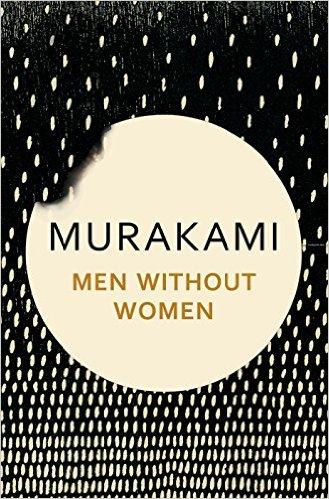Haruki Murakami - Men Without Women Stories