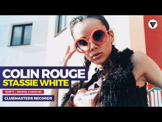 Colin Rouge & Stassie White - Bump It [Clubmasters Records]