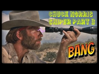 NEW Chuck Norris Sniper PART 3  EPIC FAILS Assisted by CHUCK NORRIS