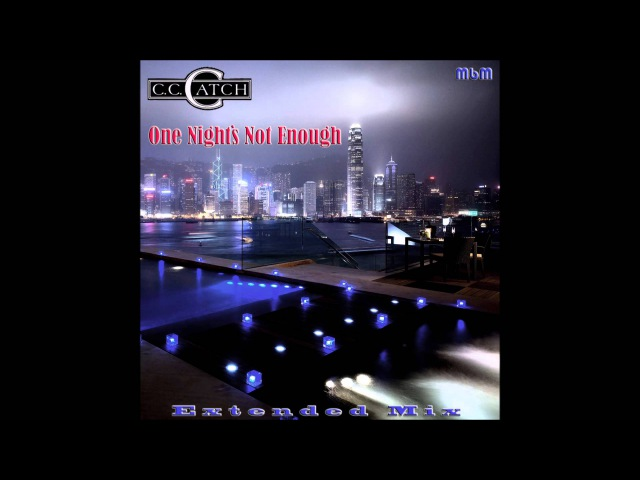 C C Catch - One Nights Not Enough Extended Mix (mixed by Manaev)