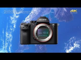 Sony α7S II - Запустили в космос
