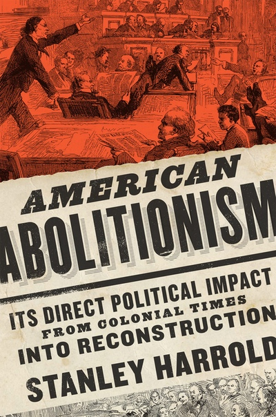 American Abolitionism  Its Dire - Stanley Harrold