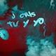 J Cris, Los Duros Record - Tu y Yo