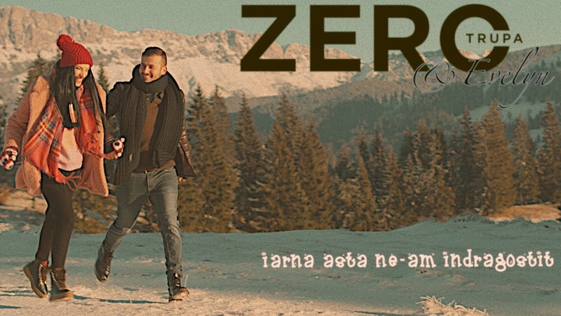 Trupa Zero feat Evelyn Iarna asta ne am indragostit Official Video