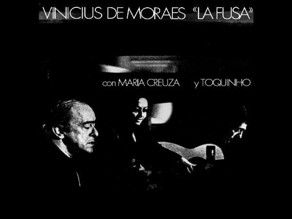 Vinicius de Moraes La Fusa con Maria Creuza y Toquinho Full album