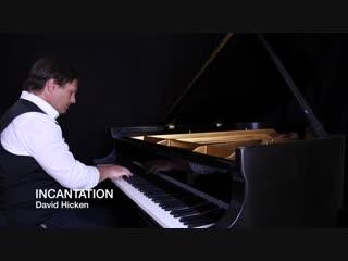 Incantation (The Art Of Piano) David Hicken Piano Solo