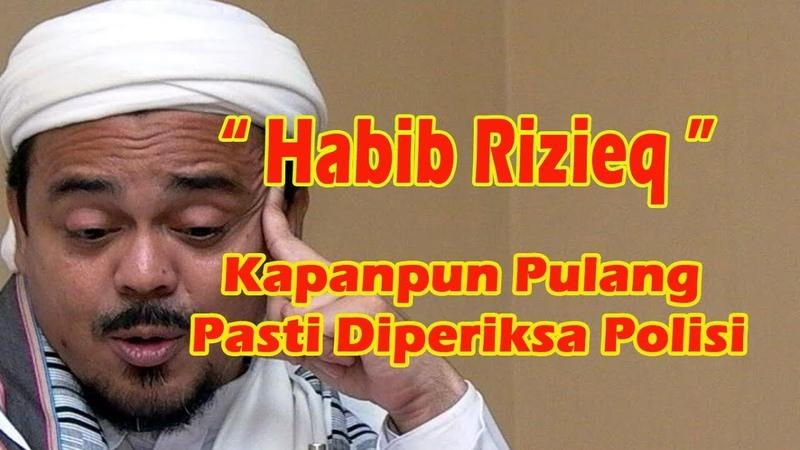 HABIB RIZIEQ Polisi Pastikan Terus Proses Kasus Habib Rizieq