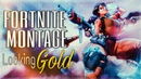 FORTNITE MONTAGE - Looking Gold ( Naive TEAMTAGE )