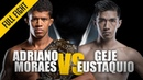 ONE Adriano Moraes vs Geje Eustaquio January 2019 FULL FIGHT