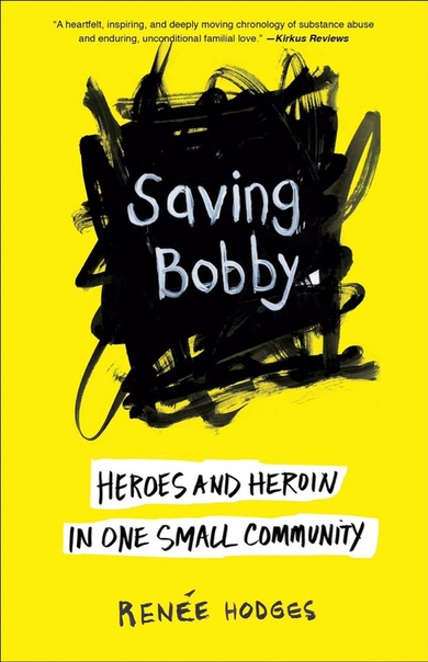 Saving Bobby Heroes and Heroin in One Small Community