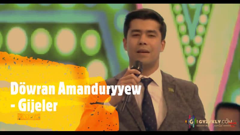 Dowran Amandurdyyew Gijeler ¦ Yashlyk Teleyaylymy ¦ 2019