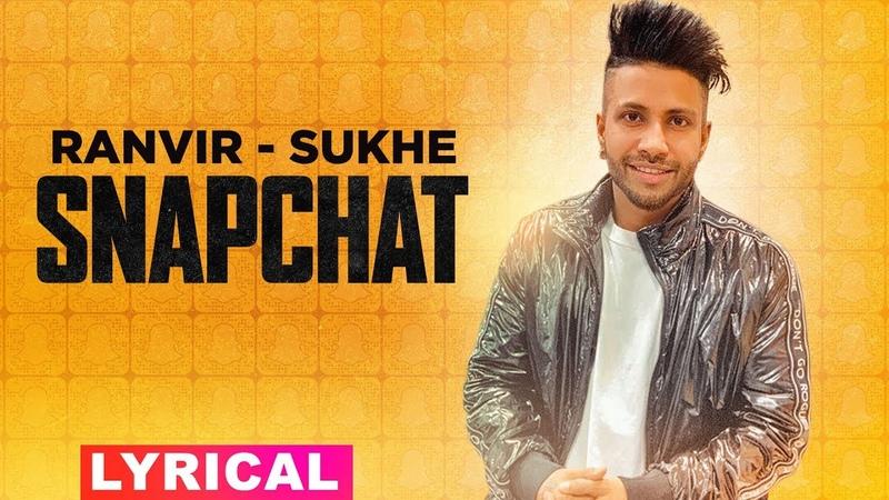 Kudiye Snapchat Waaliye (Lyrical) |Ranvir Feat Sukh-E | Jaani | Sakshi Malik| Latest Songs 2019