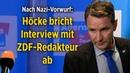 """Höcke bricht Interview mit ZDF Redakteur ab """"Ich bin auch nur ein Mensch"""