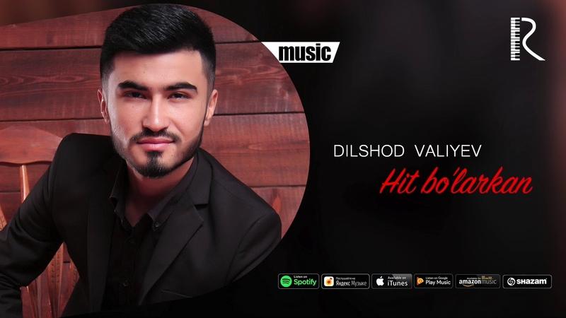 Dilshod Valiyev - Hit bolarkan | Дилшод Валиев - Хит буларкан (music version)