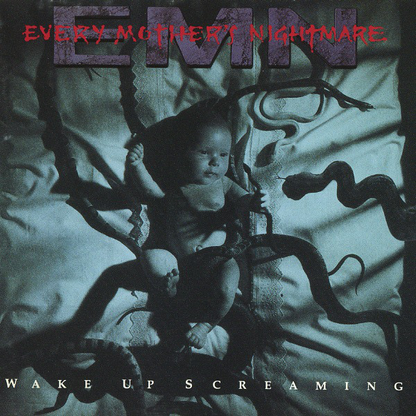 Every Mother's Nightmare - Wake Up Screaming