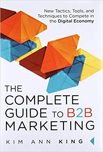 Book cover The Complete Guide to B2B Marketing New Tactics- Tools- and Techniques to Compete in the Digital Economy