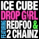 Ice Cube feat. Redfoo, 2 Chainz - Drop Girl