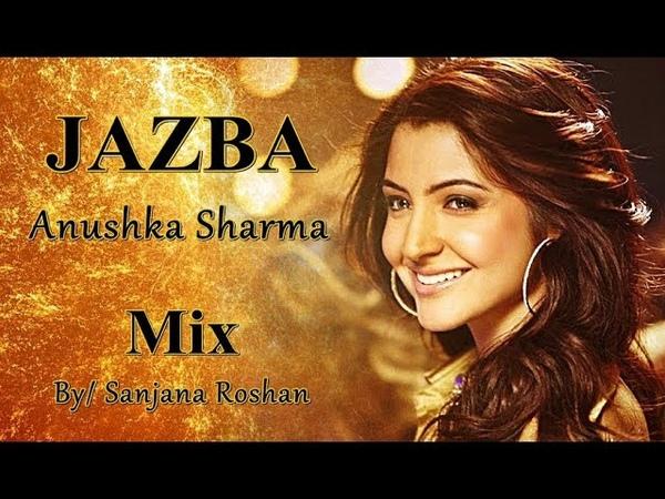 Jazba Mix Anushka Sharma Shilpa Rao Happy Birthday Anushka