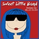 Sweet Little Band - Bellyache