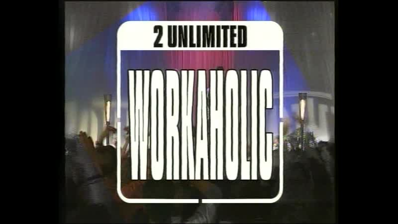2 Unlimited Workaholic Live