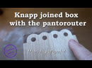 Knapp joined box with the pantorouter