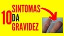 OS 10 PRINCIPAIS SINTOMAS DA GRAVIDEZ PARA UMA GRAVIDEZ SAUDÁVEL