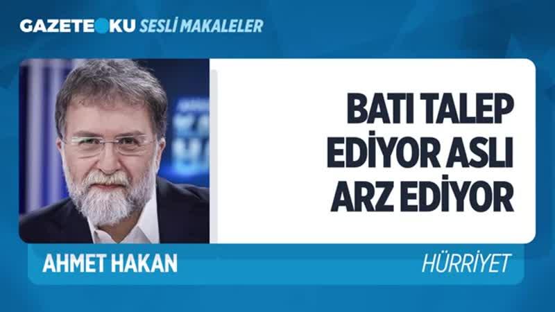 059 BATI TALEP EDİYOR ASLI ERDOĞAN ARZ EDİYOR Ahmet Hakan Gazeteoku Sesli Makale mp4