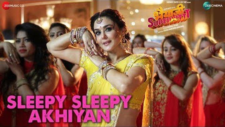 Sleepy Sleepy Akhiyan | Bhaiaji Superhit | Sunny Deol Preity Zinta | Asees Yasser| Jeet Gannguli