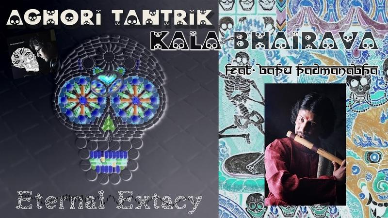 AGh0Ri TanTriK Kala Bhairava feat Bapu Padmanabha