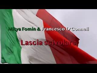 Mitya Fomin & Francesco O'Connell - Popular - Lascia scivolare 2020