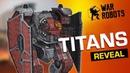 War Robots Titans First Look Developers Explain ENG