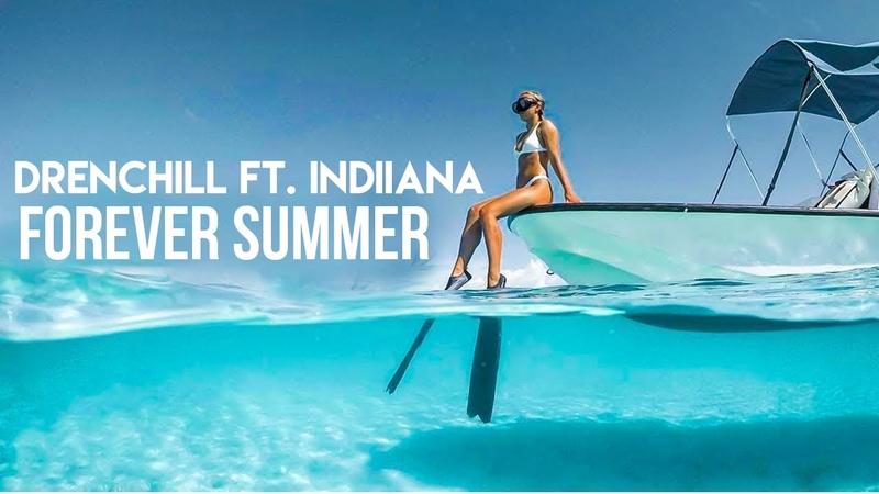 Drenchill ft Indiiana Forever Summer Music Video