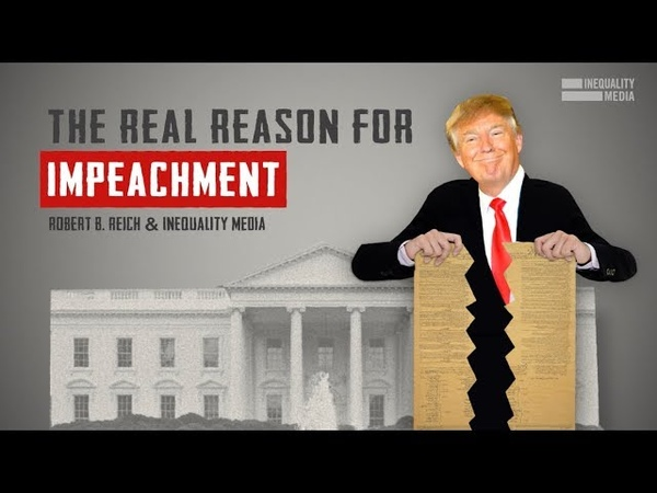 Robert Reich: The Real Reason for Impeachment