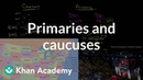 Primaries and caucuses   American civics   US History   Khan Academy