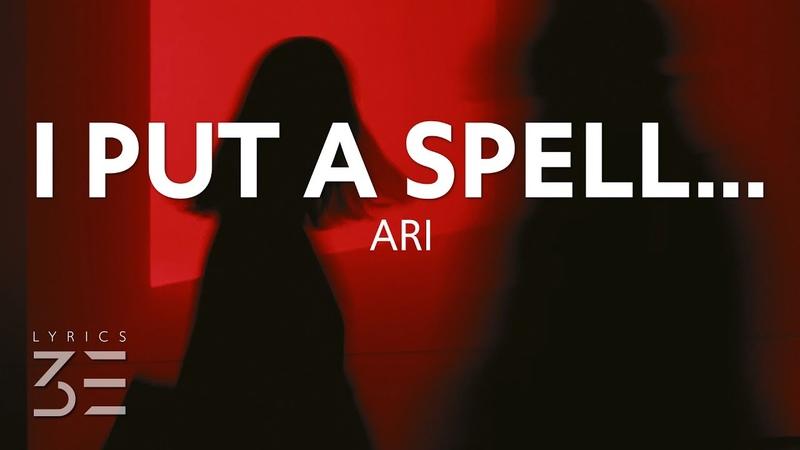 ARI - I Put a Spell on You (Lyrics)