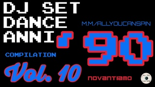 LE PIÙ BELLE CANZONI DANCE ANNI '90 Vol. 10 - Dj Set - The Best 90s Dance Compilation