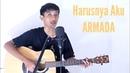 ARMADA - Harusnya Aku ( Lirik Cover ) by Saeful Misbah