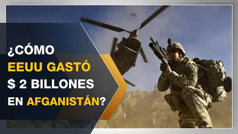 ¿Cómo EEUU ha gastado $ 2 billones en Afganistán?