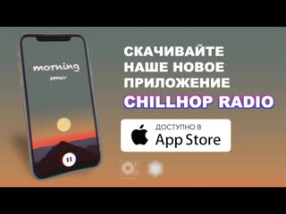 Chillhop Radio (iOS)  Lofi Hip-Hop / Jazzy Hip-Hop Beats Stream 24/7