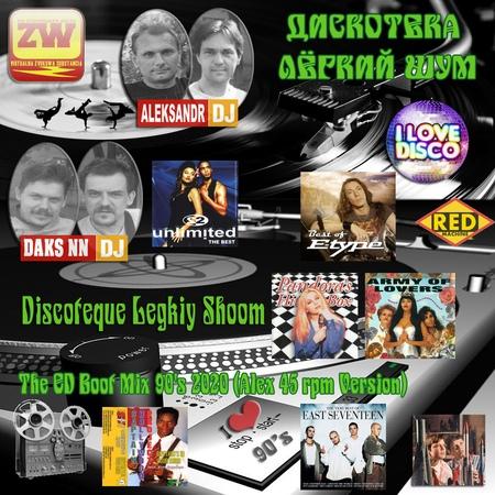Discoteque Legkiy Shoom The ED Boot Mix 90's Vol 05 2020 Alex 45 rpm Version