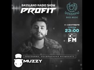 Bassland Show @ DFM () - Эфир посвящен музыканту Muzzy, участнику фестиваля World of DrumBass ()
