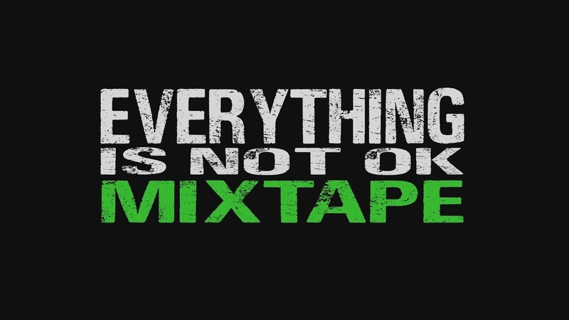 Everything is Not OK Mixtape