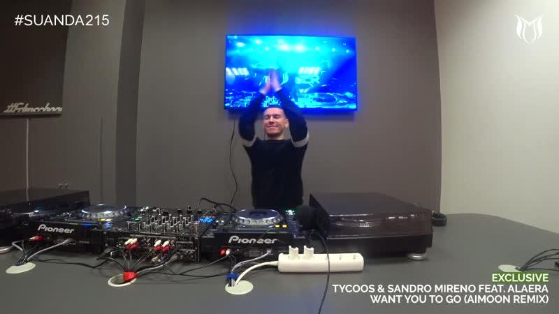 Suanda 215 Tycoos Sandro Mireno feat. Alaera Want You To Go Aimoon Remix Exclusive