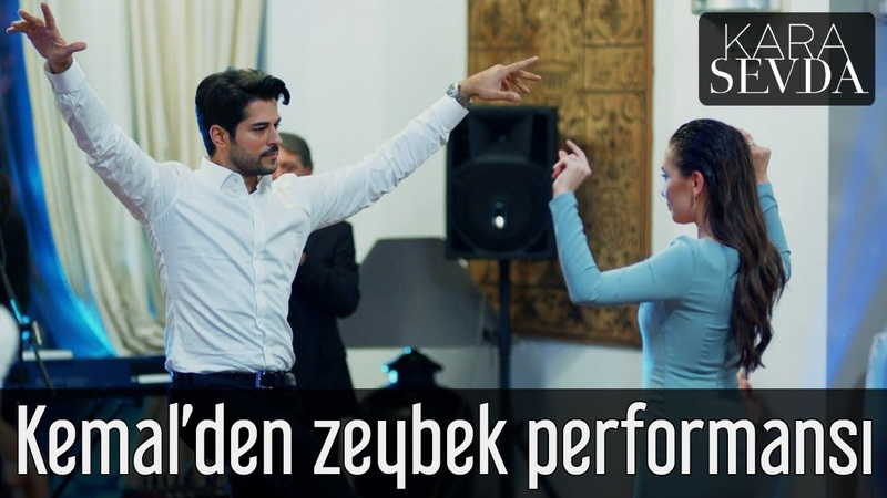 Kara Sevda - Kemalden Zeybek Performansı