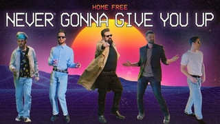 Home Free - Never Gonna Give You Up (Official Music Video)