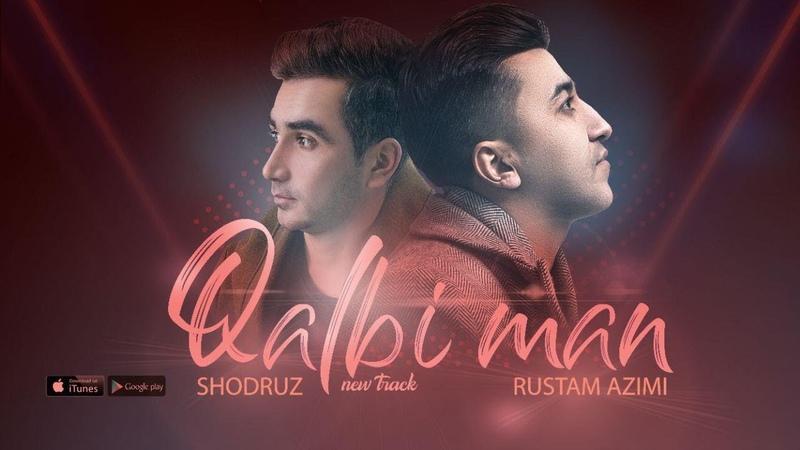 Shodruz Rustam Azimi - Qalbi man 2020 | Шодруз Рустам Азими - Калби ман 2020