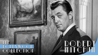 Robert Mitchum: The Reluctant Star | The Hollywood Collection