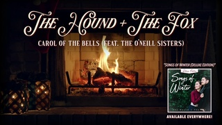 [Yule Log] Carol of the Bells (feat. The O'Neill Sisters) | The Hound + The Fox